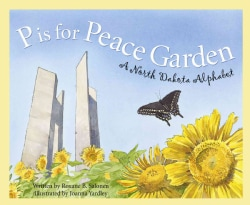 P Is For Peace Garden: A North Dakota Alphabet (Hardcover)