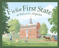 F Is for First State: A Delaware Alphabet (Hardcover)