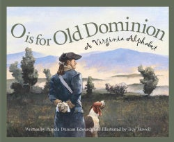O Is for Old Dominion: A Virginia Alphabet (Hardcover)