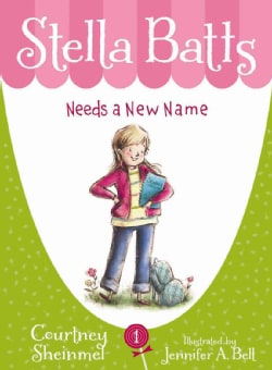 Stella Batts Needs a New Name (Hardcover)