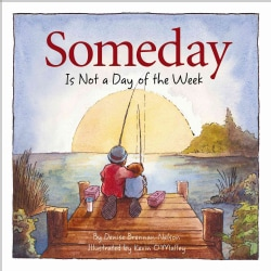 Someday: Is Not a Day of the Week (Hardcover)