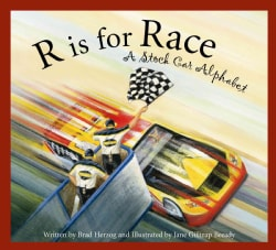 R Is for Race: A Stock Car Alphabet (Hardcover)