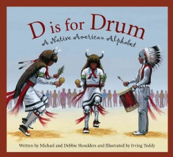 D Is for Drum: A Native American Alphabet (Hardcover)