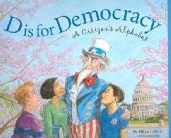D Is for Democracy: A Citizen's Alphabet (Paperback)