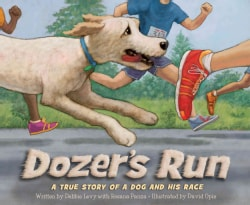 Dozer's Run: A True Story of a Dog and His Race (Hardcover)