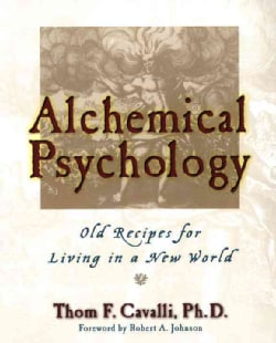 Alchemical Psychology: Old Recipes for Living in a New World (Paperback)