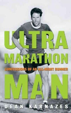 Ultramarathon Man: Confessions of an All-Night Runner (Hardcover)