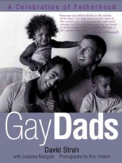 Gay Dads: A Celebration of Fatherhood (Paperback)