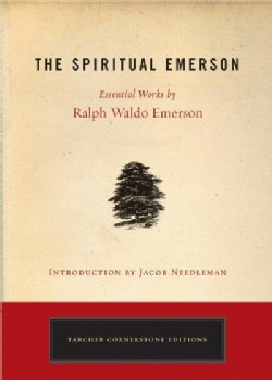 The Spiritual Emerson: Essential Works (Paperback)