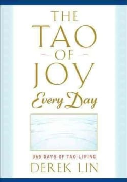 The Tao of Joy Every Day: 365 Days of Tao Living (Paperback)