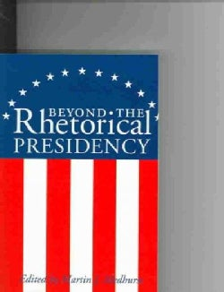 Beyond The Rhetorical Presidency (Paperback)