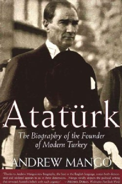 Ataturk: The Biography of the Founder of Modern Turkey (Paperback)