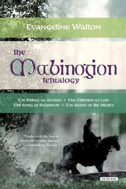 The Mabinogion Tetralogy: Prince of Annwn/the Children of Llyr/the Song of Rhiannon/the Island of the Mibhty (Paperback)