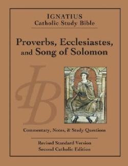 Ignatius Catholic Study Bible: Proverbs, Ecclesiastes, and Song of Solomon: Second Catholic Edition (Paperback)