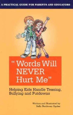 Words Will Never Hurt Me: Helping Kids Handle Teasing, Bullying, And Putdowns (Paperback)