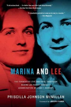 Marina and Lee: The Tormented Love and Fatal Obsession Behind Lee Harvey Oswald's Assassination of John F. Kennedy (Paperback)