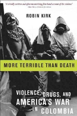 More Terrible Than Death: Massacres, Drugs, and America's War in Colombia (Paperback)
