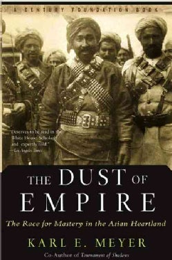 The Dust of Empire: The Race for Mastery in The Asian Hearthland (Paperback)