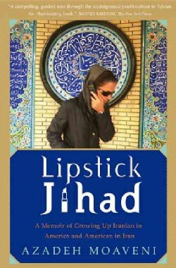 Lipstick Jihad: A Memoir of Growing Up Iranian in America And American in Iran (Paperback)