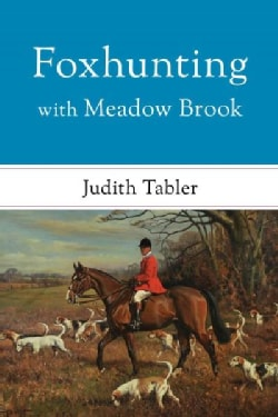 Foxhunting With Meadow Brook (Hardcover)