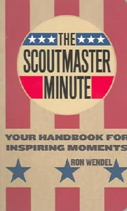 The Scout Master Minute: Your Handbook For Inspiring Moments (Paperback)