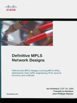 Definitive MPLS Network Designs (Paperback)
