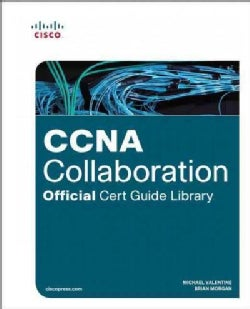 CCNA Collaboration Official Cert Guide Library: Exam 47