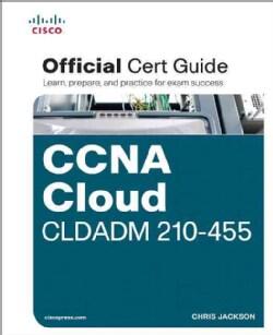 Ccna Cloud Cldadm 210-455 Official Cert Guide (Hardcover)