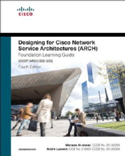 Designing for Cisco Network Service Architectures (ARCH): Foundation Learning Guide: CCDP ARCH 300-320 (Hardcover)