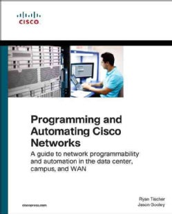 Programming and Automating Cisco Networks: A Guide to Network Programmability and Automation in the Data Center, ... (Paperback)