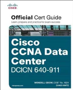 CCNA Data Center DCICN 640-911: Official Cert Guide