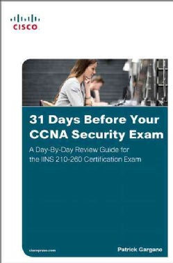 31 Days Before Your Ccna Security Exam: A Day-by-day Review Guide for the Iins 210-260 Certification Exam (Paperback)