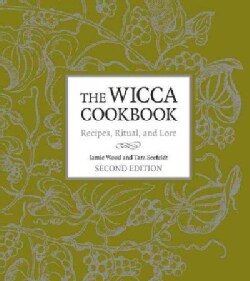 The Wicca Cookbook: Recipes, Ritual, and Lore (Paperback)