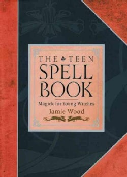 The Teen Spell Book: Magick for Young Witches (Paperback)