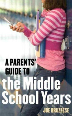 A Parents' Guide to the Middle School Years (Paperback)