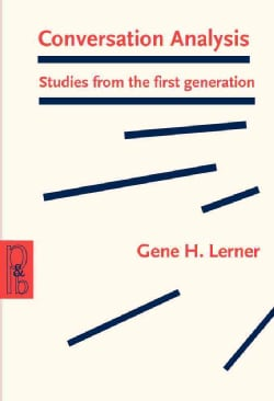 Conversation Analysis: Studies From The First Generation (Paperback)
