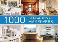 House Beautiful: 1000 Sensational Makeovers (Hardcover)