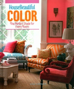 House Beautiful Color: The Perfect Shade for Every Room (Hardcover)