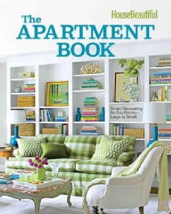 House Beautiful: The Apartment Book: Smart Decorating for Any Room--Large or Small (Hardcover)