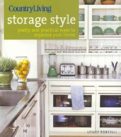 Country Living Storage Style: Pretty and Practical Ways to Organize Your Home (Paperback)