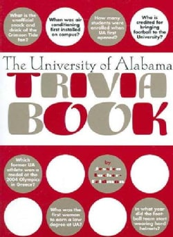 The University of Alabama Trivia Book (Paperback)