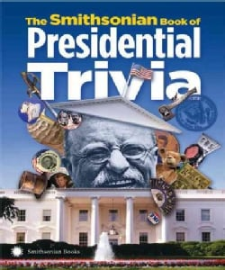 The Smithsonian Book of Presidential Trivia (Paperback)