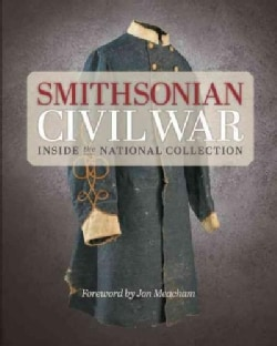 Smithsonian Civil War: Inside the National Collection (Hardcover)