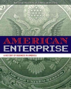 American Enterprise: A History of Business in America (Hardcover)