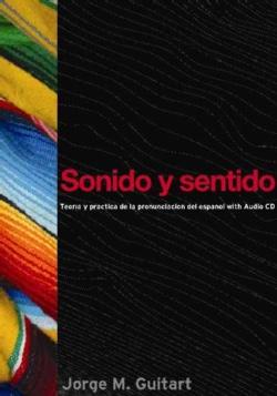 Sonido Y Sentido: Teoria Y Practica De La Pronunciacion Del Espanol Contemporaneo Con Audio CD