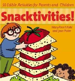 Snacktivities!: 50 Edible Activities for Parents and Children (Paperback)