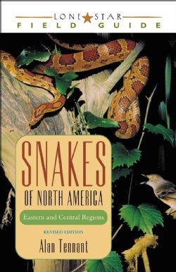 Snakes of North America: Eastern and Central Regions (Paperback)