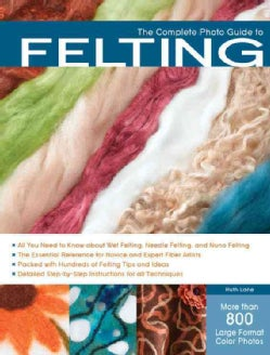 The Complete Photo Guide to Felting (Paperback)
