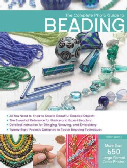 The Complete Photo Guide to Beading (Paperback)