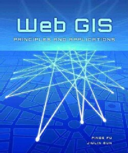 Web GIS: Principles and Applications (Paperback)